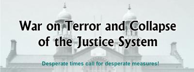 War on Terror and collapse of the judicial system