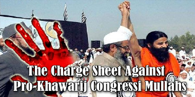 The Charge Sheet Against Pro-Khawarij Congressi Deobandis